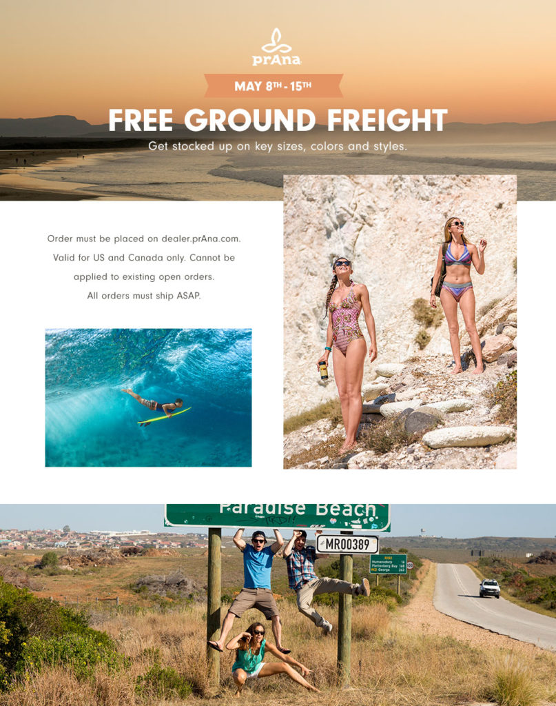 Prana Dealers - free ground freight on orders placed between May 8 - 15, 2017.